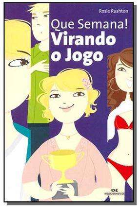 Virando o Jogo - Série que Semana ! - Editora Melhoramentos Editora Melhoramentos pdf epub