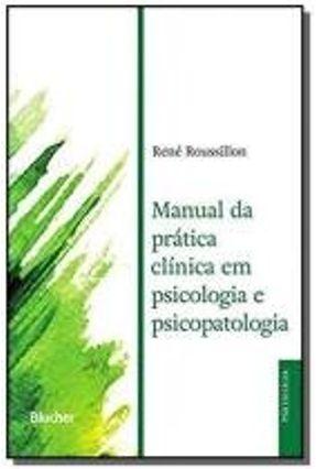Manual da Prática Clínica Em Psicologia e Psicopatologia