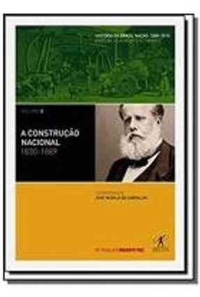 A Construção Nacional - Vol. 2 - Col. História Contemporânea do Brasil