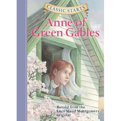 Anne Of Green Gables - Classic Starts