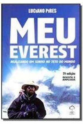 Meu Everest - Realizando Um Sonho No Teto do Mundo - 7ª Ed. 2013