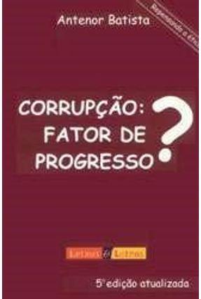 Corrupção Fator de Progresso ? - Batista,Antenor pdf epub