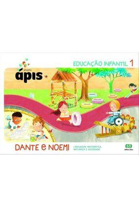 Projeto Ápis - Educação Infantil 1 - Dante, Luiz Roberto Bainchini,Noemi | Hoshan.org