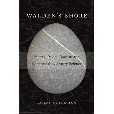 Walden's Shore - Henry David Thoreau And Nineteenth-Century Science