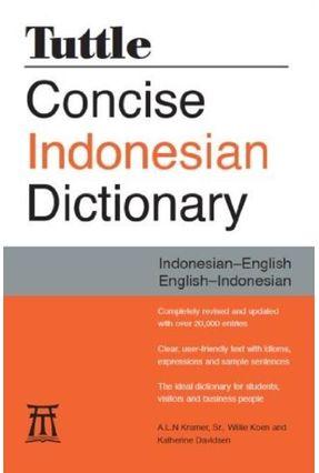 Tuttle Concise Indonesian Dictionary - Kramer,A. L. N., Sr. Koen,William Davidsen,Katherine | Tagrny.org