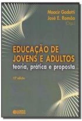 Educação de Jovens e Adultos -  Teoria, Prática e Proposta - 12ª Ed.