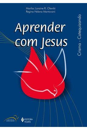 Aprender Com Jesus - Catequizando - Crisma - Marilac Loraine Maria,Regina | Hoshan.org