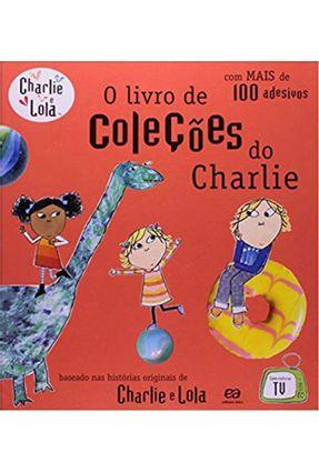 O Livro de Coleções do Charlie - Col. Charlie e Lola