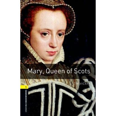 Mary Queen Of Scots - Oxford Bookworms Library 1 - 3 Ed.