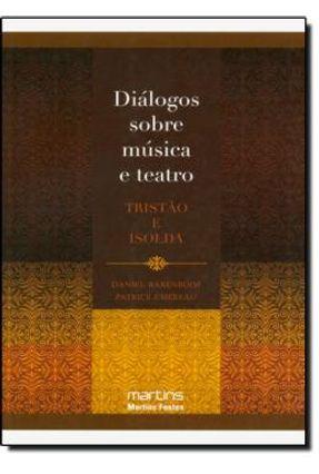Diálogos Sobre Música e Teatro - Tristão e Isolda