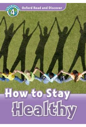 How To Stay Healthy - Oxford Read & Discover 4 - Hazel,Geatches pdf epub