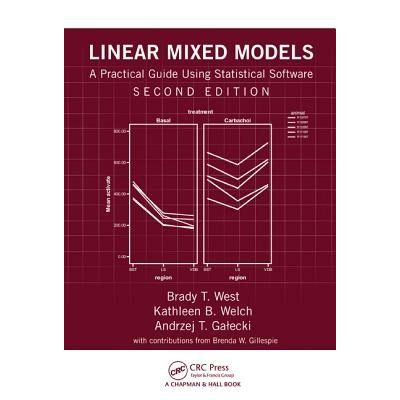 Linear Mixed Models A Practical Guide Using Statistical Software, Second Edition