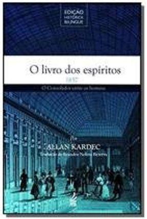 O Livro Dos Espíritos - Edição Histórica Bilíngue