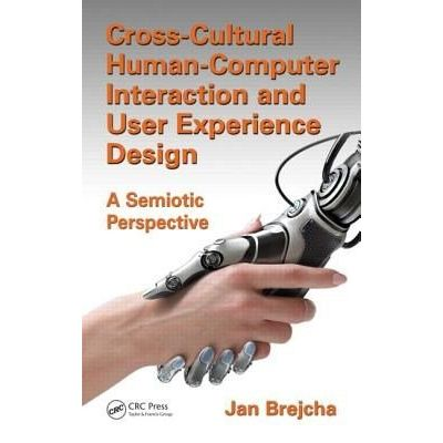 Cross-Cultural Human-Computer Interaction And User Experience Design - A Semiotic Perspective