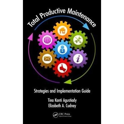 Industrial Innovation - Total Productive Maintenance - Strategies And Implementation Guide