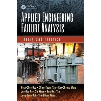 Applied Engineering Failure Analysis - Theory And Practice