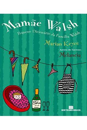 Mamãe Walsh - Pequeno Dicionário da Família Walsh