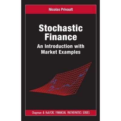 Chapman & Hall/CRC Financial Mathematics - Stochastic Finance - An Introduction With Market Examples