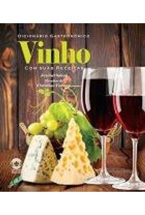 Vinho - Dicionário Gastronômico Com Suas Receitas