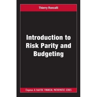 Chapman & Hall/CRC Financial Mathematics - 27 - Introduction To Risk Parity And Budgeting