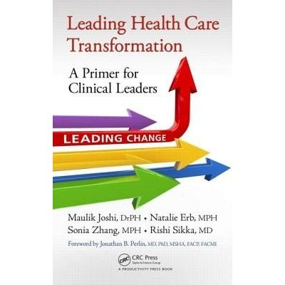 Leading Health Care Transformation - A Primer For Clinical Leaders