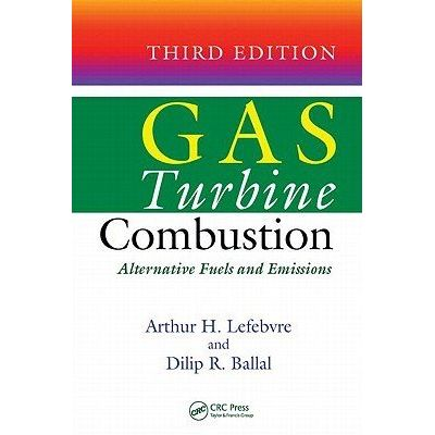 Gas Turbine Combustion - Alternative Fuels And Emissions