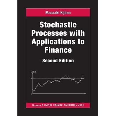 Chapman & Hall/CRC Financial Mathematics - Stochastic Processes With Applications To Finance