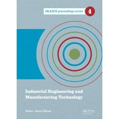 Iraics Proceedings - 8 - 2014 International Conference On Industrial Engineering And Manufacturing Technology
