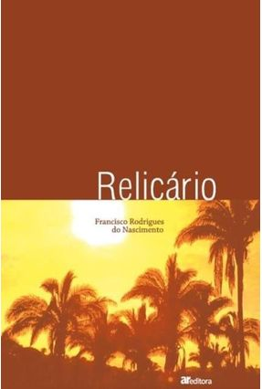 Relicário - Nascimento,Francisco Rodrigues Do pdf epub