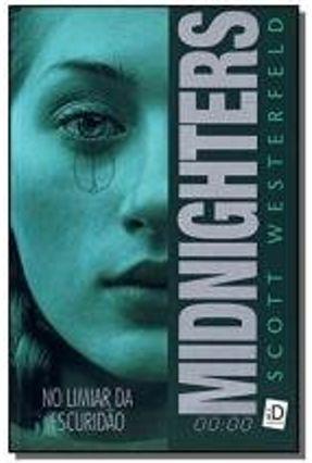 Midnighters - No Limiar da Escuridão - Westerfeld,Scott Westerfeld,Scott | Hoshan.org