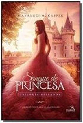 Sangue de Princesa - Trilogia Reinados - Livro 1