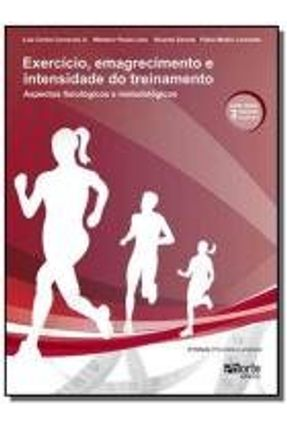 Exercício, Emagrecimento e Intensidade do Treinamento - 2ª Ed. 2013