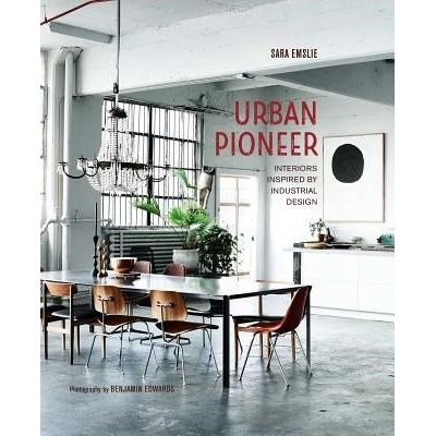 Urban Pioneer - Interiors Inspired By Industrial Design
