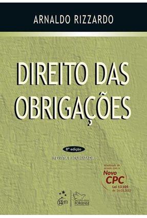 Edição antiga - Direito Das Obrigações - 8ª Ed. 2015 - Rizzardo,Arnaldo | Nisrs.org