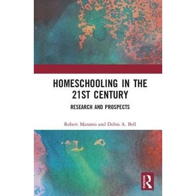 Homeschooling In The 21st Century - Research And Prospects