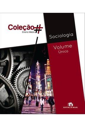 Sociologia - Vol. Único - Ensino Médio - Coleção # - Editora do Brasil | Tagrny.org