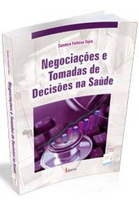 Negociações e Tomadas de Decisões na Saúde - Tajra,Sanmya Feitosa | Nisrs.org