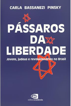 Passaros da Liberdade - Pinsky, Carla Bassanezi pdf epub