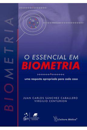 O Essencial Em Biometria - Uma Resposta Apropriada Para Cada Caso - 2ª Ed. 2013 - Caballero,Juan Carlos Sánchez   Tagrny.org