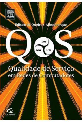 Qualidade de Serviço Em Redes de Computadores - Albuquerque,Edison De Queiroz | Tagrny.org