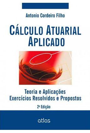 Usado - Cálculo Atuarial Aplicado - 2ª Ed. 2014 - Cordeiro Filho,Antônio   Hoshan.org