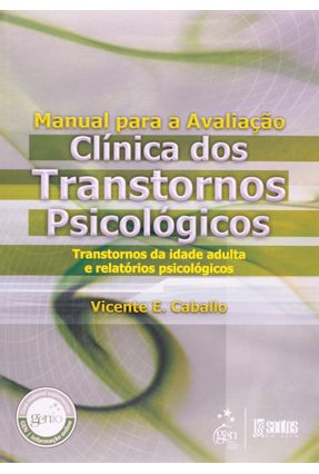Manual Para a Avaliação Clínica Dos Transtornos Psicológicos - Transtornos da Idade - CABALLO ,VICENTE   Hoshan.org