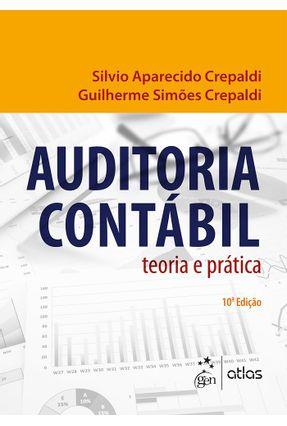 Auditoria Contábil - Teoria e Prática - 10ª Ed. 2016 - Crepaldi,Silvio Aparecido Crepaldi,Guilherme Simões pdf epub