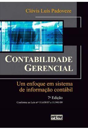 Contabilidade Gerencial - Um Enfoque Em Sistema de Informação Contábil - 7ª Ed. - Padoveze,Clovis Luis pdf epub