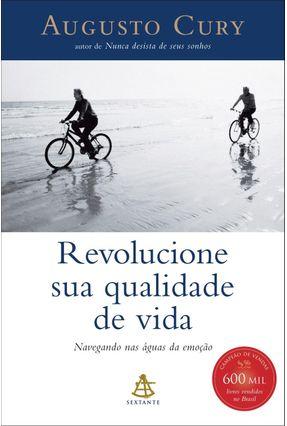Revolucione Sua Qualidade de Vida - Navegando nas Águas da Emoção - Cury,Augusto   Hoshan.org