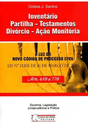 Inventário Partilha - Testamentos Divórcio - Ação Monitória - Santos,Ozéias J. | Hoshan.org