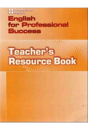 Professional English - English For Professional Success - Teacher´s Book - Johannsen,Kristin L. Milner,Martin O´brien,Josephine Williams,Ivor | Hoshan.org