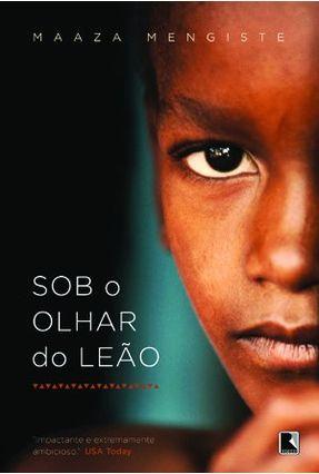 Sob o Olhar do Leão - Maaza Mengiste   Hoshan.org