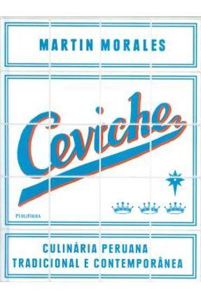 Ceviche - Culinária Peruana Tradicional e Contemporânea