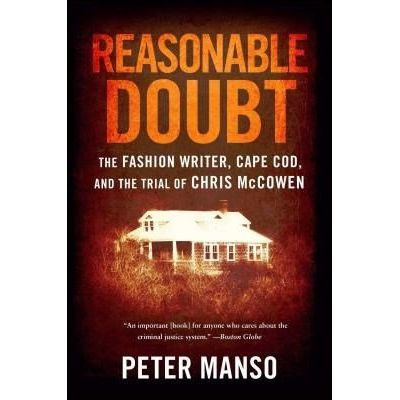 Reasonable Doubt - The Fashion Writer, Cape Cod, And The Trial Of Chris Mccowen
